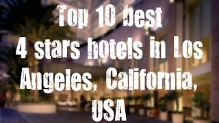 Top 10 best 4 stars hotels in Los Angeles, California, USA sorted by Rating Guests