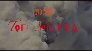 LORD APEX - TOP SHOTTA