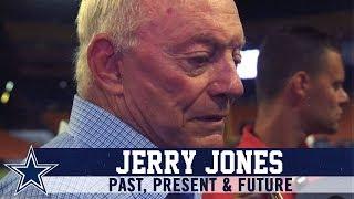 Jerry Jones: Past, Present & Future | Dallas Cowboys 2019