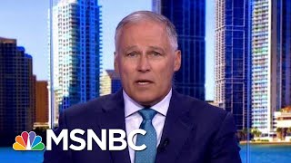 Gov. Jay Inslee: President Donald Trump Is Fanning The Flames With Iran   Velshi & Ruhle   MSNBC
