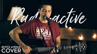 Radioactive - Imagine Dragons (Boyce Avenue acoustic cover) on Spotify & Apple