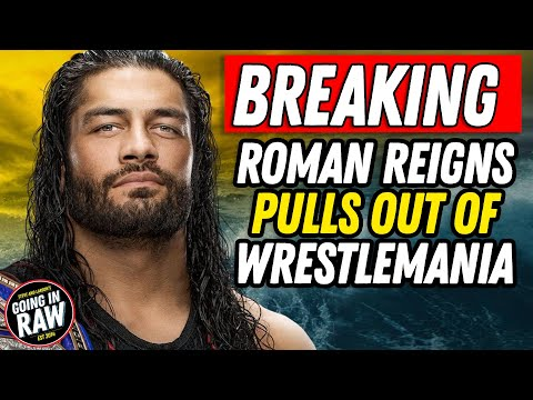 Report: Roman Reigns Pulls Out Of Wrestlemania 36 | Going In Raw News Brief