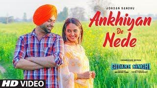 Ankhiyan De Nede – Jordan Sandhu – Gidarh Singhi
