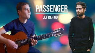 Passenger - Let Her Go Guitar Tabs Fingerstyle Cover Classical guitar Guitar L&M
