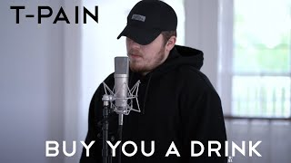 T-pain Buy You A Drink Mashup Full Cover