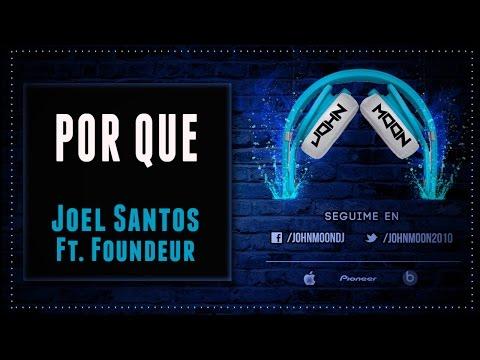 POR QUE - Joel Santos Ft. Foundeur (Bachata)