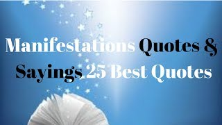 Manifestations Quotes & Sayings   25 Best Quotes
