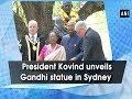Watch: President Kovind unveils Gandhi statue in Sydney