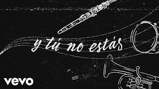 Ana Gabriel - Y Tú No Estás (Versión Banda [Lyric Video])