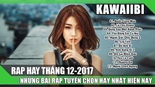 Tuyển Tập Những Bài Rap Hay Nhất Tháng 12/2017 - BUỒN CÙNG MƯA (Rap Việt Tuyển Chọn 2017)