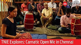 TNIE Explores: Carnatic Open Mic in Chennai