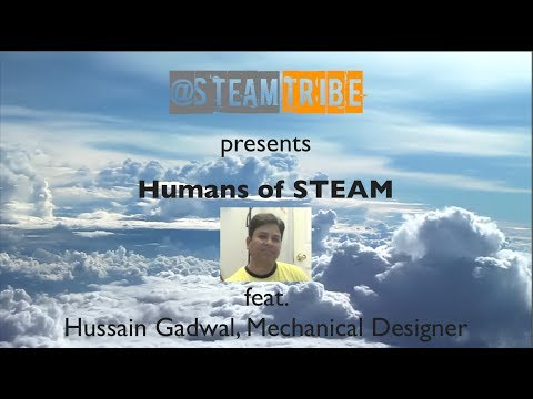 #HumansOfSTEAM feat. Hussain Gadwal, Mechanical Designer via @STEAMTribe #STEM #STEAM
