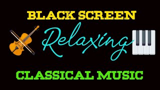 Black screen 8 Hours Classical Music Mix