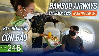 [M9] #246: Lần đầu tiên bay thẳng Hà Nội - Côn Đảo với Bamboo Airways - Embraer E195 | Yêu Máy Bay