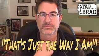 """""""That's Just the Way I Am!"""" - Needing to defend our identity - Tapping with Brad Yates"""