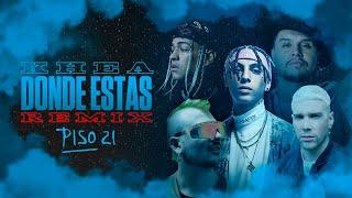 KHEA, Piso 21 - Dónde Estás - Remix - (Official Lyric Video)