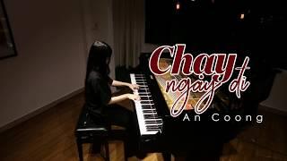 CHẠY NGAY ĐI | RUN NOW | SƠN TÙNG M-TP || PIANO COVER #ANCOONG