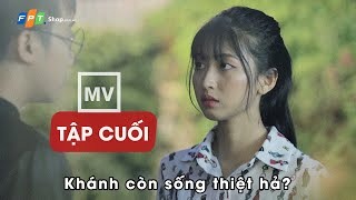 Sợ yêu 4 (MV |Tập cuối) - CON CHIP MA THUẬT