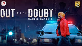 Out With Doubt – Manbir Batth