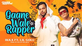 Gaanewale Rapper – IKKA Video HD