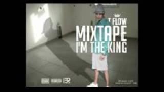 03 T-flow MRID MRID ,I'M THE KING MIXTAPE👉👌