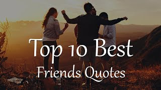Top 10 Best Friend Quotes and Sayings