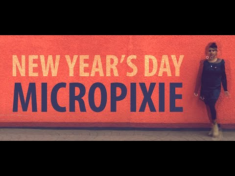 Micropixie - New Year's Day (2018 Edit) by Micropixie