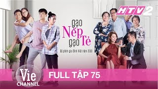 GẠO NẾP GẠO TẺ - Tập 75 - FULL | Phim Gia Đình Việt 2018