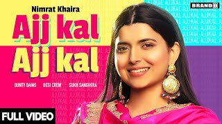 Ajj Kal Ajj Kal – Nimrat Khaira Video HD
