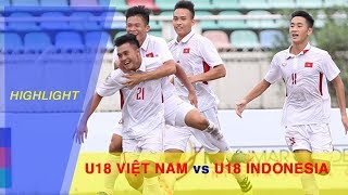 HIGHLIGHT | U18 VIỆT NAM vs U18 INDONESIA | VCK U18 ĐÔNG NAM Á 2017