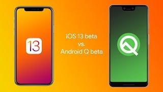 Android Q vs iOS 13 Beta OS Comparison