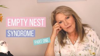 How to deal with empty nest syndrome     (part one)