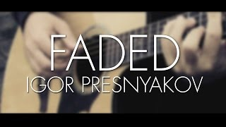 Alan Walker l Faded l Guitar Cover l Igor Presnyakov