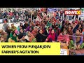 We Urge Govt To Roll Back Farm Laws | Women From Punjab Join Farmers Agitation | NewsX