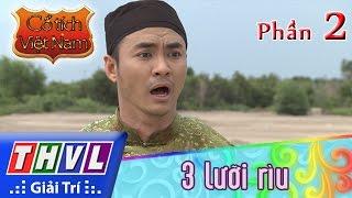 THVL | Cổ tích Việt Nam: 3 lưỡi rìu (Phần cuối) - Phần 2