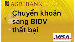 Agribank : chuyển khoản sang BIDV thất bại nặng