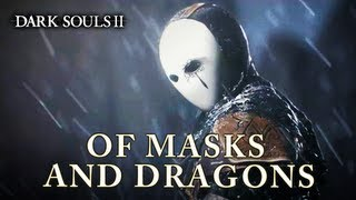 Dark Souls II - Of Masks and Dragons
