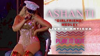 "Ashanti - ""Girlfriend"" Medley (Live in Antigua) [Play It Out Concert - 06.02.19]"