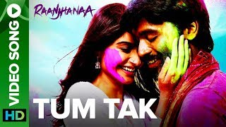 Tum Tak | Full Video Song | Raanjhanaa