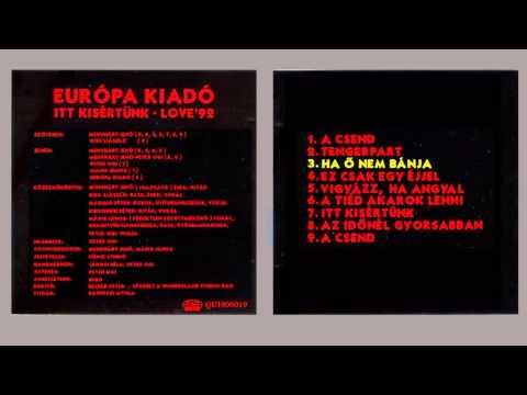 Európa Kiadó - Itt kísértünk - Love '92 (1993) - FULL ALBUM