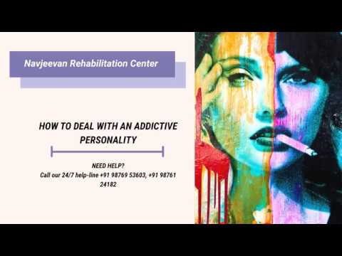 HOW TO DEAL WITH AN ADDICTIVE PERSONALITY ( Drug & Alcohol Addiction )