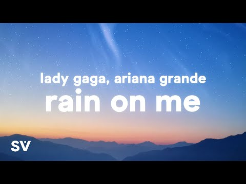 Lady Gaga, Ariana Grande - Rain On Me (Lyrics)
