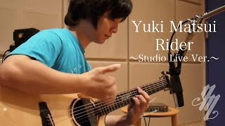 Rider -original song-  (STUDIO LIVE FULL SIZE) YUKI MATSUI (acoustic guitar solo)