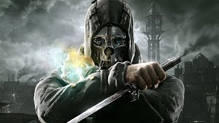 Playing Dishonored after a long time