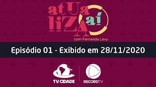 Atualiza Aí com Fernanda Levy – Episódio 01 (28/11/2020)