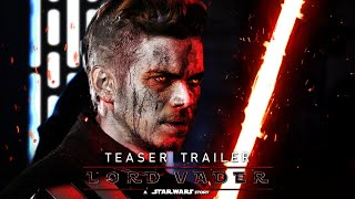 """Lord Vader: A Star Wars Story (2022) - Teaser Trailer Concept """"The Rise of Darth Vader"""""""