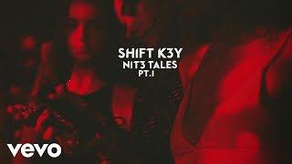 Shift K3Y - Cut You Off (Audio)