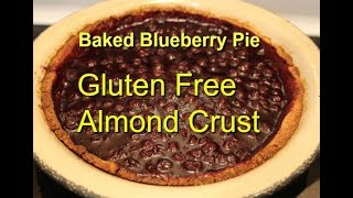 Baked Blueberry Pie with Gluten Free Crust