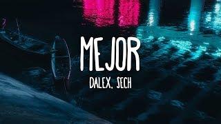 Dalex, Sech - Mejor (Letra/Lyrics)