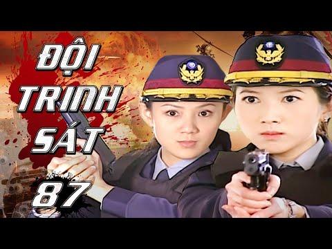 Đội Trinh Sát - Tập 87 | Phim Hình Sự Phá Án Trung Quốc Hay Nhất - Thuyết Minh
